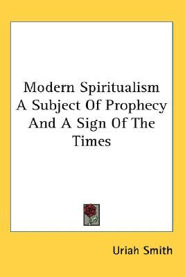 MODERN SPIRITUALISM URIAH SMITH PDF DOWNLOAD