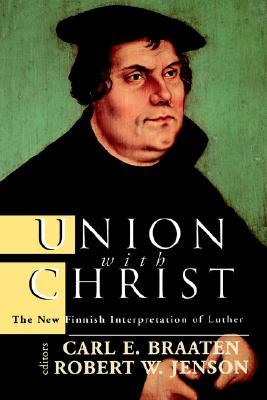 Union with Christ by Carl E. Braaten