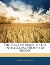 The Place of Magic in the Intellectual History of Europe