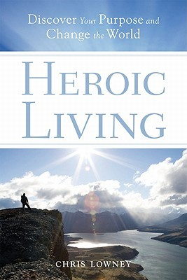heroic-living-discover-your-purpose-and-change-the-world