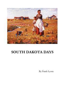 South Dakota Days