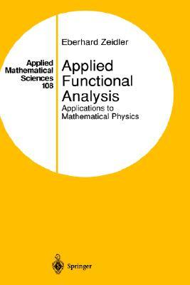 Applied Functional Analysis: Applications to Mathematical Physics