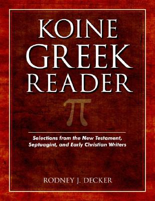Koine Greek Reader: Selections from the New Testament, Septuagint, and Early Christian Writers (ePUB)