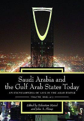 Saudi Arabia and the Gulf Arab States Today: An Encyclopedia of Life in the Arab States