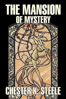 The Mansion of Mystery by Chester K. Steele, Fiction, Historical, Mystery & Detective, Action & Adventure