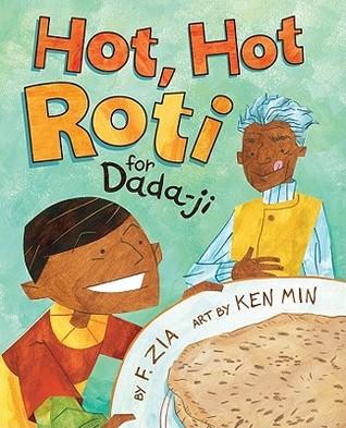 Hot, Hot Roti for Dada-Ji by F. Zia