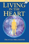 Living in the Heart: How to Enter Into the Sacred Space Within the Heart [With CD]