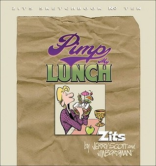 Pimp My Lunch (Zits Sketchbook, #10)