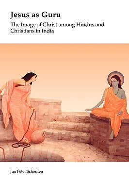 Jesus as Guru: The Image of Christ Among Hindus and Christians in India