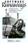 Software Runaways: Monumental Software Disasters