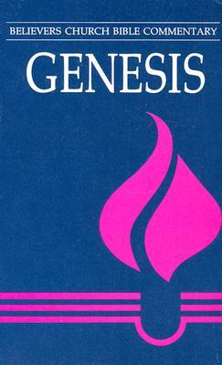 Genesis: Believers Church Bible Commentary