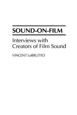 Sound-On-Film: Interviews with Creators of Film Sound