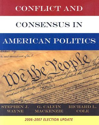 Conflict and Consensus in American Politics: 2006-2007 Election Update