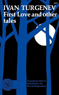 First Love and Other Tales by Ivan Turgenev