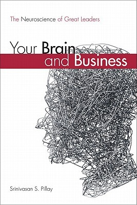 Your Brain and Business: The Neuroscience of Great...