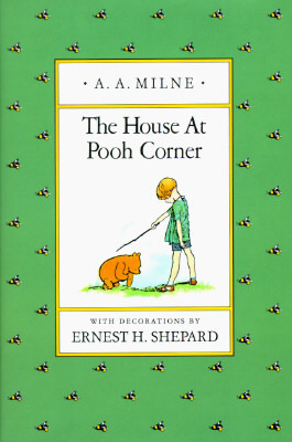 The House at Pooh Corner (Winnie-the-Pooh, #2)