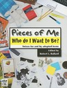 Pieces of Me: Who Do I Want to Be? Voices for and by Adopted Teens