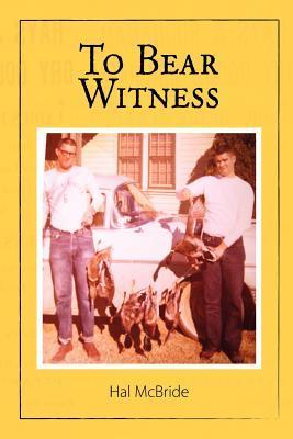 To Bear Witness
