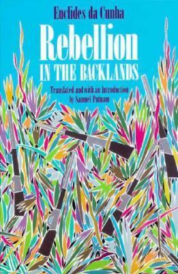 Rebellion in the Backlands by Euclides da Cunha