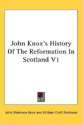 John Knoxs History of the Reformation in Scotland V1 (ePUB)