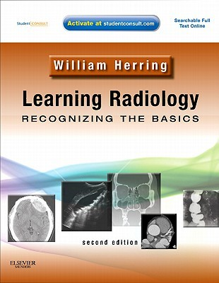 Learning Radiology: Recognizing the Basics [With Web Access]