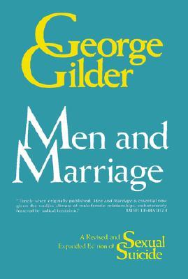 Men and Marriage by George Gilder