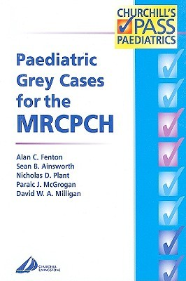 Paediatric Grey Cases for the MRCPCH