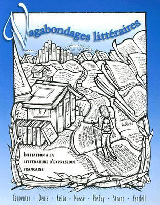 Vagabondages littéraires: Initiation à la litterature d'expression française