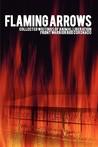 Flaming Arrows by Rodney Coronado