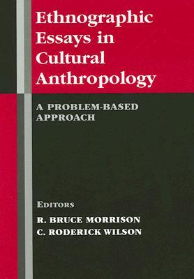 ethnographic essays in cultural anthropology a problem based  2513463