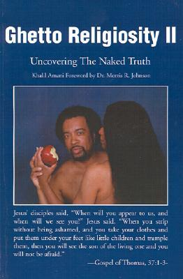 Ghetto Religiosity II: Uncovering the Naked Truth