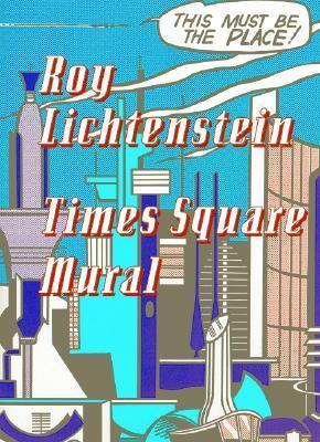 Roy Lichtenstein: Times Square Mural