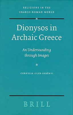 Dionysos in Archaic Greece: An Understanding Through Images