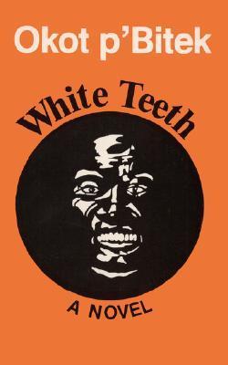 White Teeth by Okot p'Bitek
