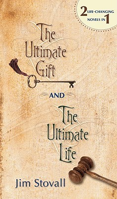 The Ultimate Gift and the Ultimate Life by Jim Stovall