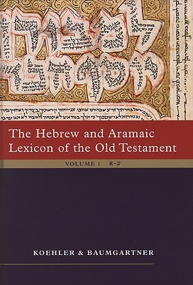 The Hebrew And Aramaic Lexicon Of The Old Testament (Unabridged 2 Volume Study Edition)