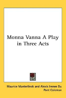Monna Vanna: A Play in Three Acts