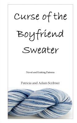 Curse of the Boyfriend Sweater by Patricia Scribner