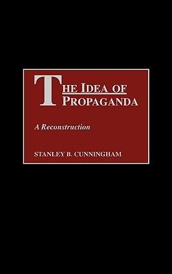 The Idea of Propaganda: A Reconstruction