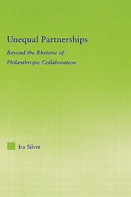 Unequal Partnerships: Beyond the Rhetoric of Philanthropic Collaboration