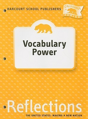California Reflections: Vocabulary Power, Grade 5: The United States: Making a New Nation