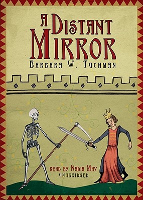 A Distant Mirror: The Calamitous 14th Century, Book 2