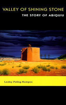 Valley of Shining Stone: The Story of Abiquiu