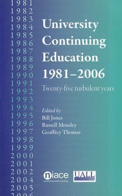 University Continuing Education 1981-2006: Twenty-Five Turbulent Years