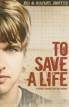 To Save a Life (To Save a Life, #1)