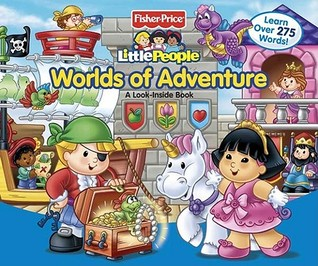 Fisher-Price Little People Worlds of Adventure: A Look Inside Book