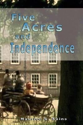 Ebook Five Acres and Independence by Maurice Grenville Kains TXT!