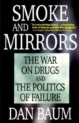 smoke-and-mirrors-the-war-on-drugs-and-the-politics-of-failure