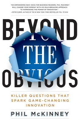 Beyond the Obvious by Phil Mckinney