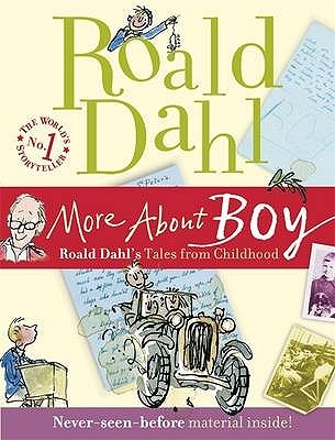 Ebook More about Boy: Roald Dahl's Tales from Childhood by Roald Dahl TXT!